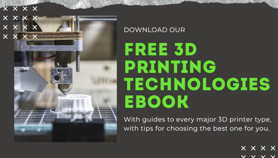Download our FREE 3D Printing Technologies eBook!