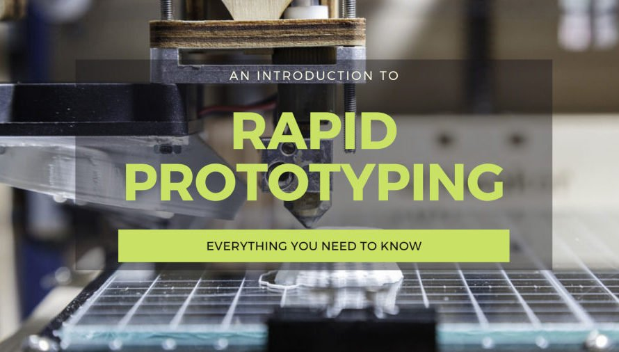 What is Rapid Prototyping 3D Printing? Everything You Need To Know