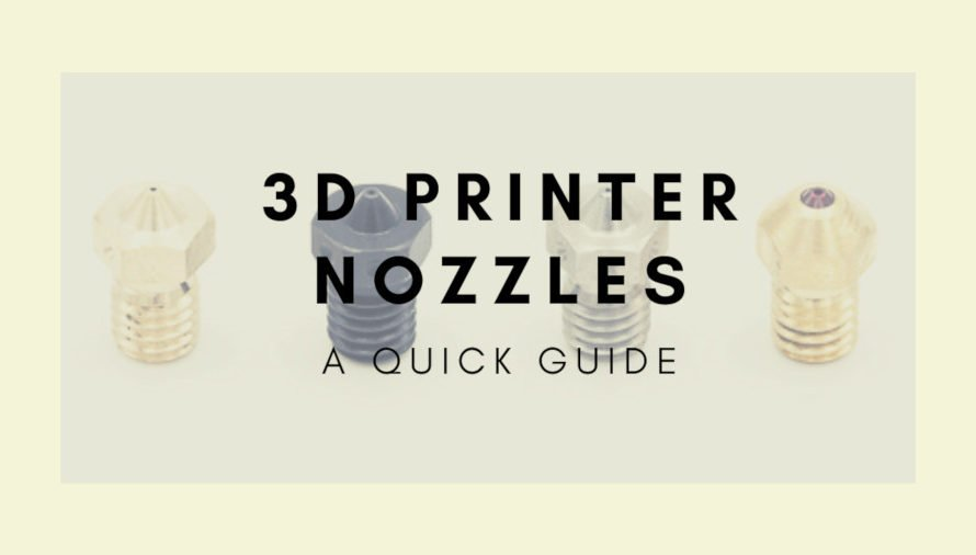 The Complete 3D Printer Nozzle Buyer's Guide
