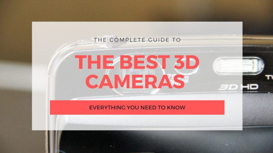 The 10 Best 3D Cameras 2021 (For All Uses!)