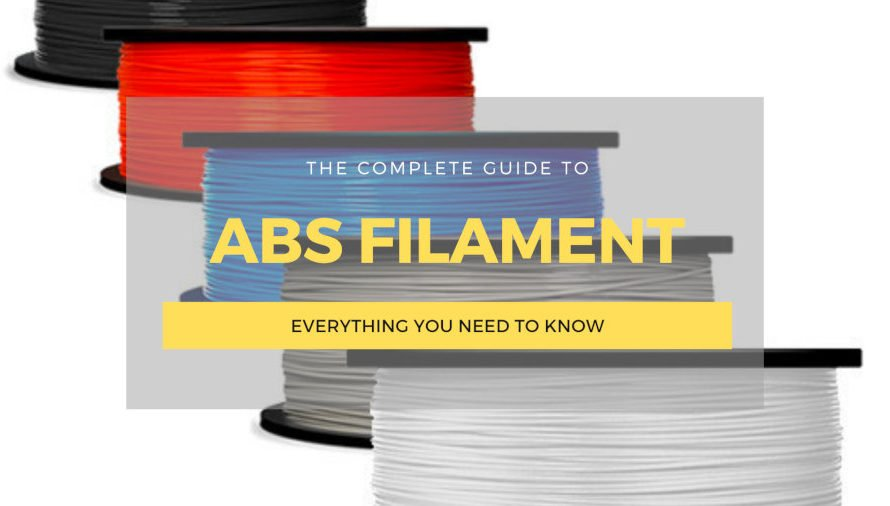 ABS Filament: The Complete Guide (& Best ABS 3D Printers)
