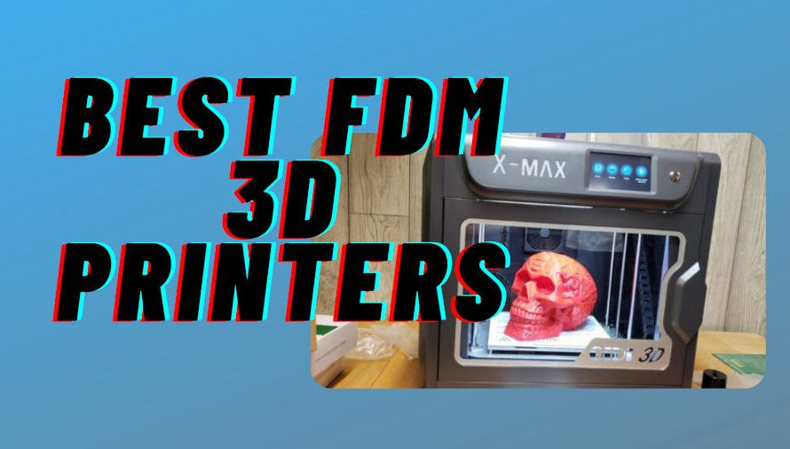 The 11 Best FDM 3D Printers 2021 (In Every Price Range)