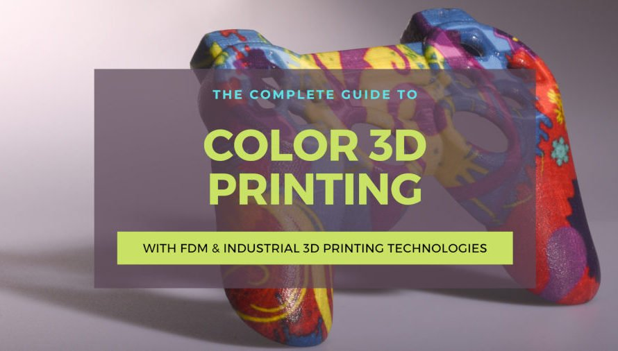 The Complete Color 3D Printing Guide (FDM & Industrial Methods)