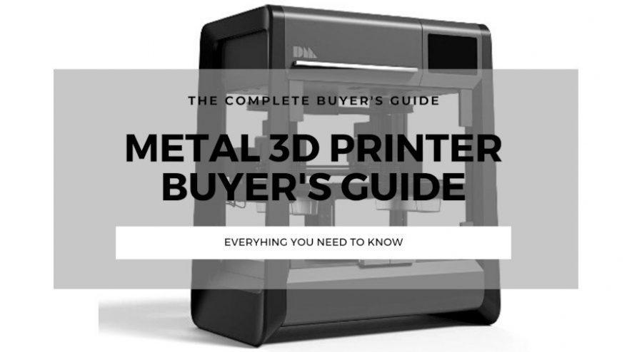 metal 3d printer buyers guide