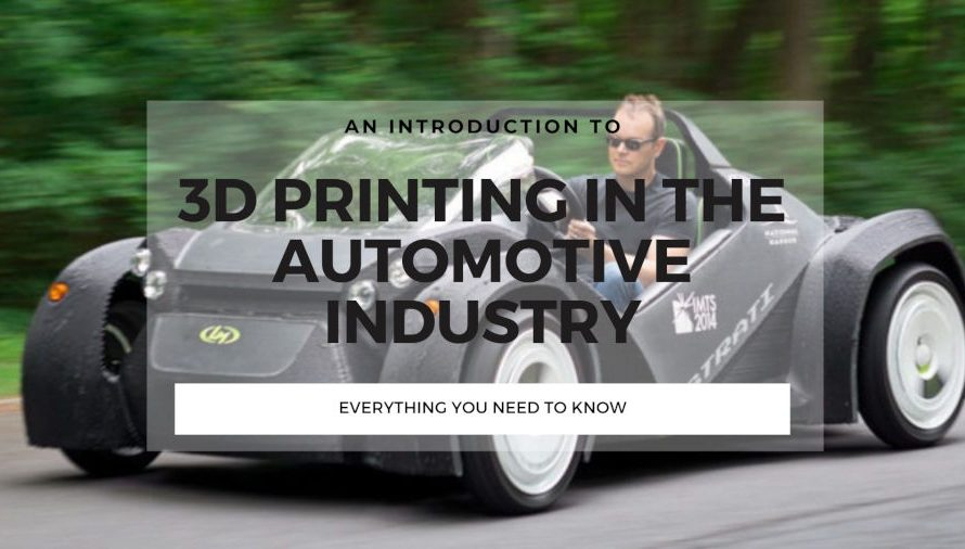 How 3D Printing is Key To The Automotive Industry's Future