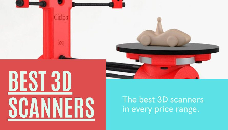 The 12 Best 3D Scanners 2021 (All Price Ranges!)
