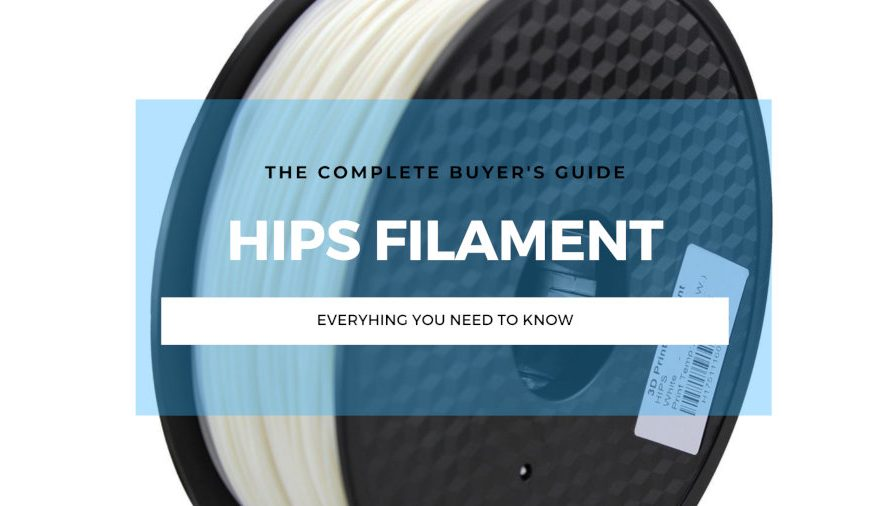 HIPS Filament: The Complete HIPS 3D Printing Guide