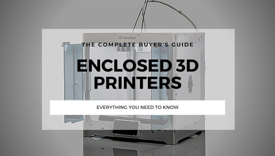 The 8 Best Enclosed 3D Printers 2021 (All Price Ranges!)