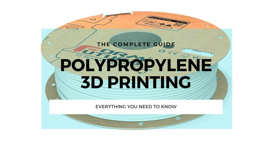 Polypropylene (PP) Filament 3D Printing: A Complete Guide