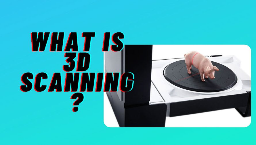 What is 3D Scanning? – Definition, Advantages and Uses