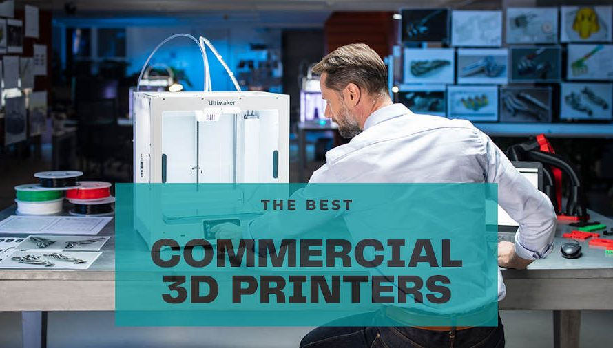 Commercial & Professional 3D Printer Buyer's Guide 2021 (Under $10,000)