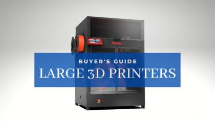 The Best Large 3D Printers In Every Price Range 2021