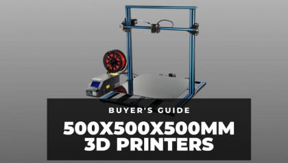 The 500 x 500 x 500 mm 3D Printer Buyer's Guide (Under $1,000)