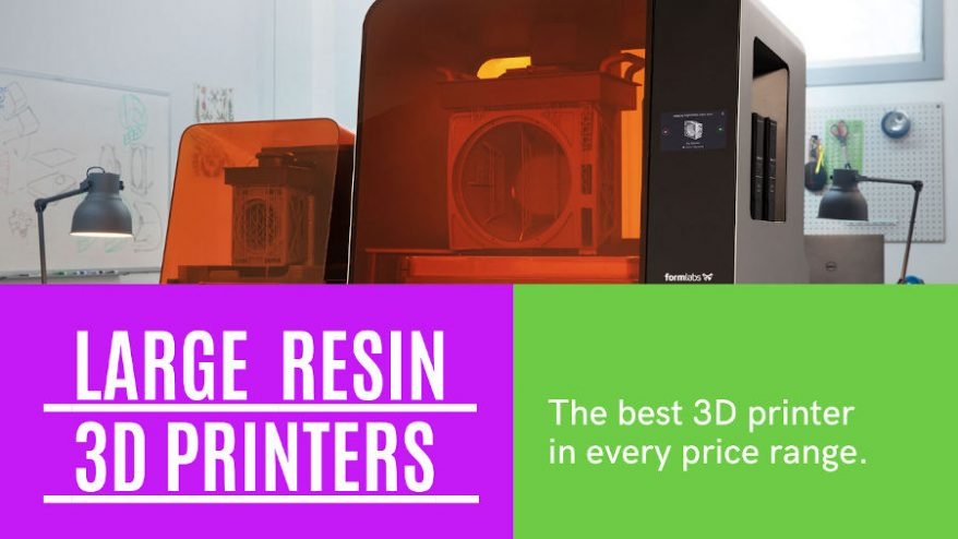 best large resin 3D printers